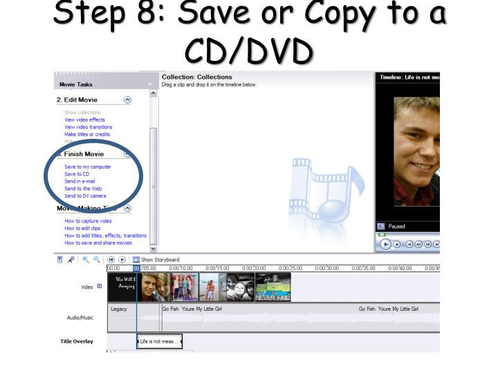 Step 8: Save or Copy to a CD/DVD