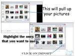 this will pull up your pictures