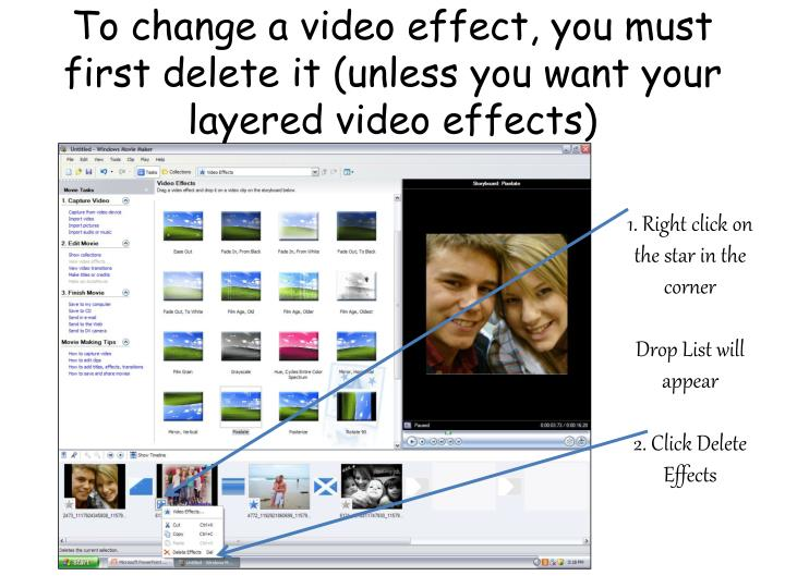 To change a video effect, you must first delete it (unless you want your layered video effects)