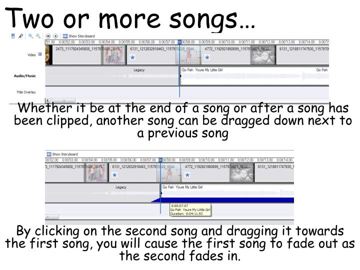 Two or more songs…