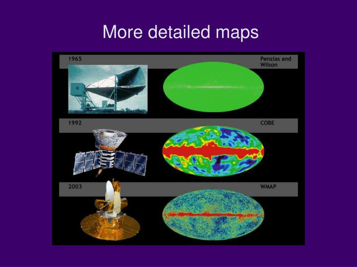 More detailed maps