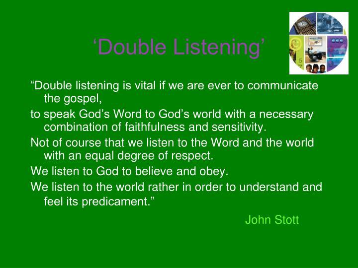 'Double Listening'
