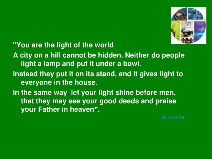 """""""You are the light of the world"""