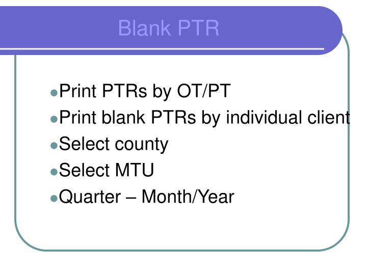 Print PTRs by OT/PT