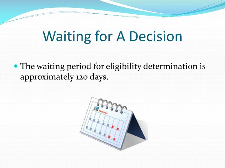 Waiting for A Decision