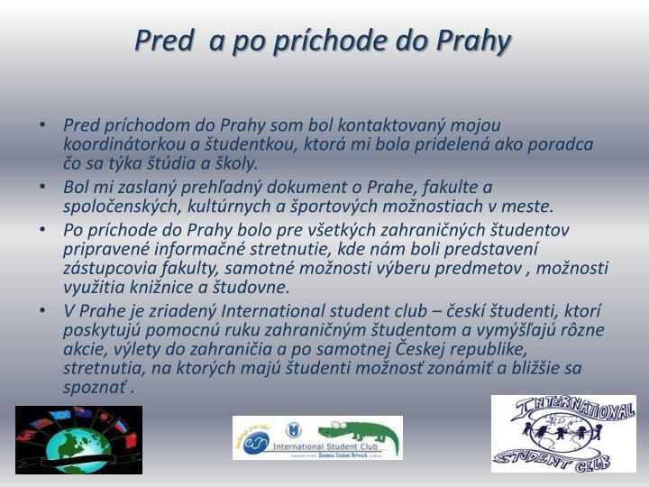 Pred  a po príchode do Prahy