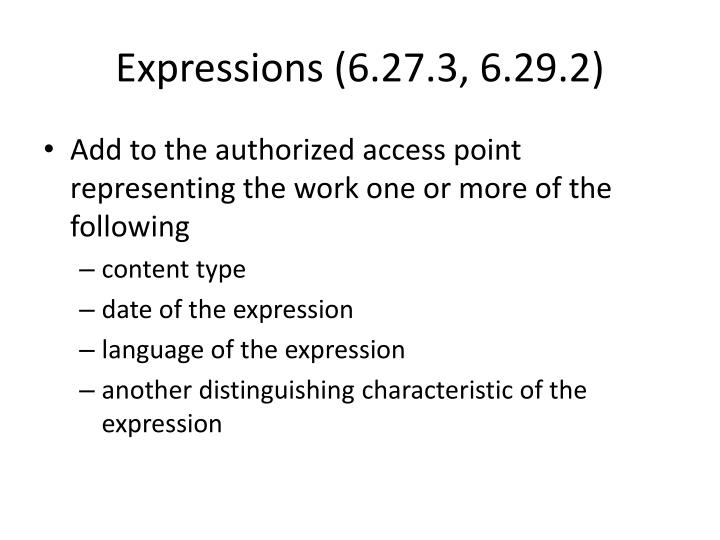 Expressions (6.27.3, 6.29.2)