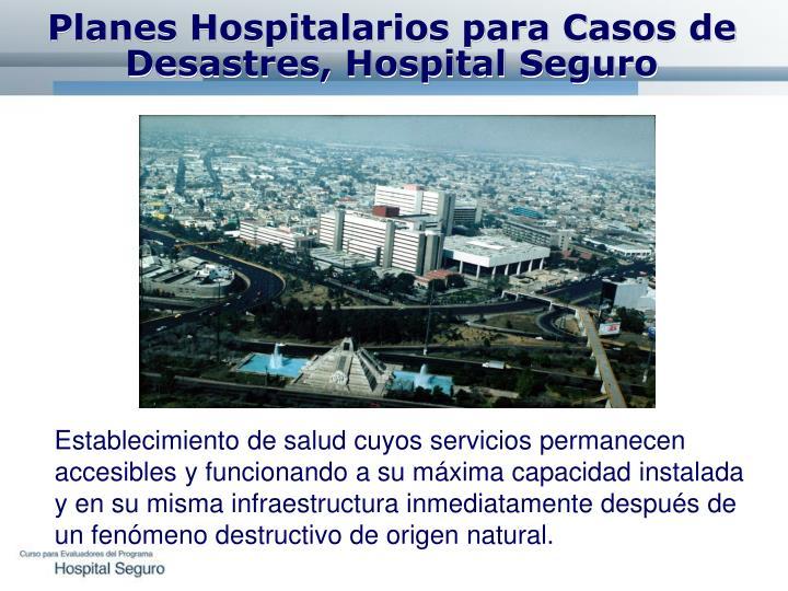 Planes Hospitalarios para Casos de Desastres, Hospital Seguro