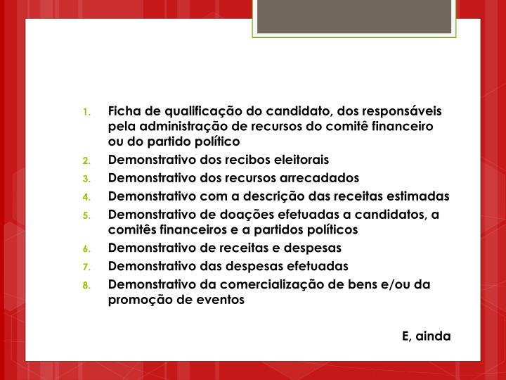 Ficha de qualificação do candidato, dos responsáveis pela administração de recursos do comitê financeiro ou do partido político