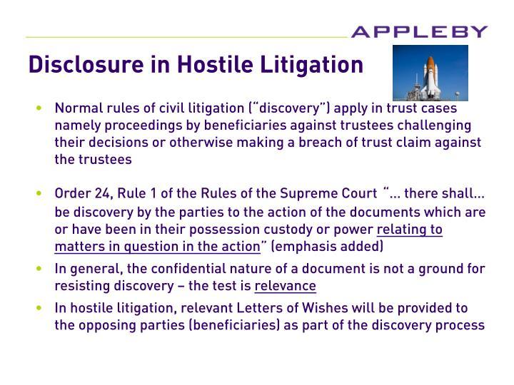 Disclosure in Hostile Litigation