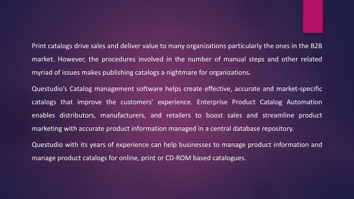 Print catalogs drive sales and deliver value to many organizations particularly the ones in the B2B ...