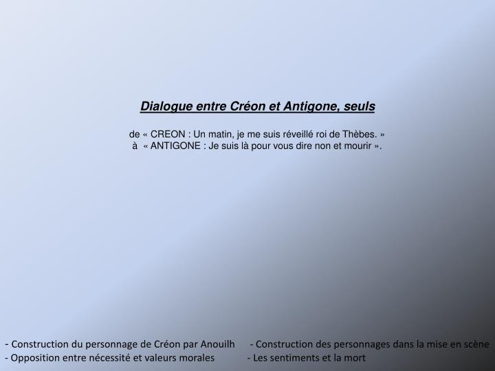 Dialogue entre Créon et Antigone, seuls
