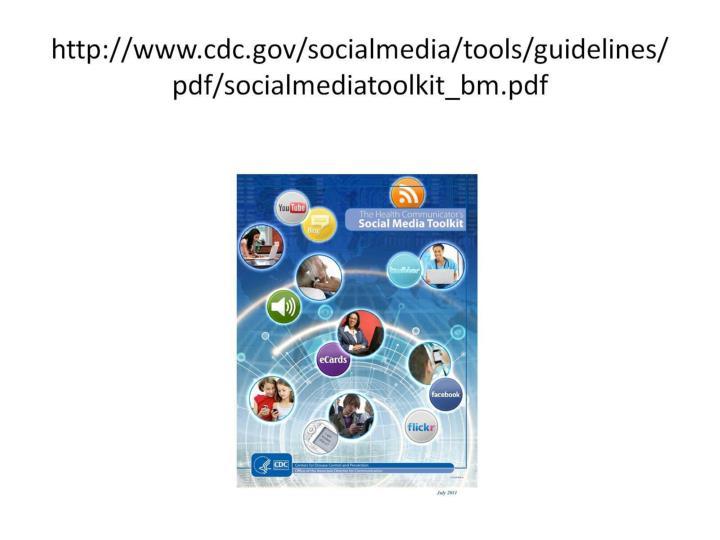 http://www.cdc.gov/socialmedia/tools/guidelines/pdf/socialmediatoolkit_bm.pdf