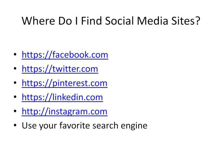 Where Do I Find Social Media Sites?