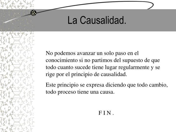 La Causalidad.