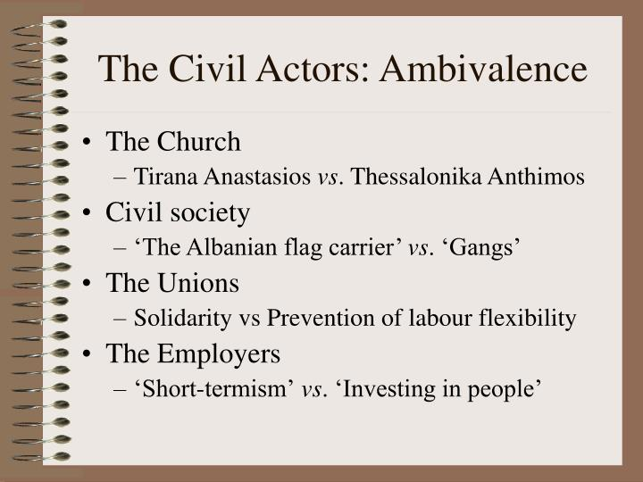 The Civil Actors: Ambivalence