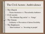 the civil actors ambivalence