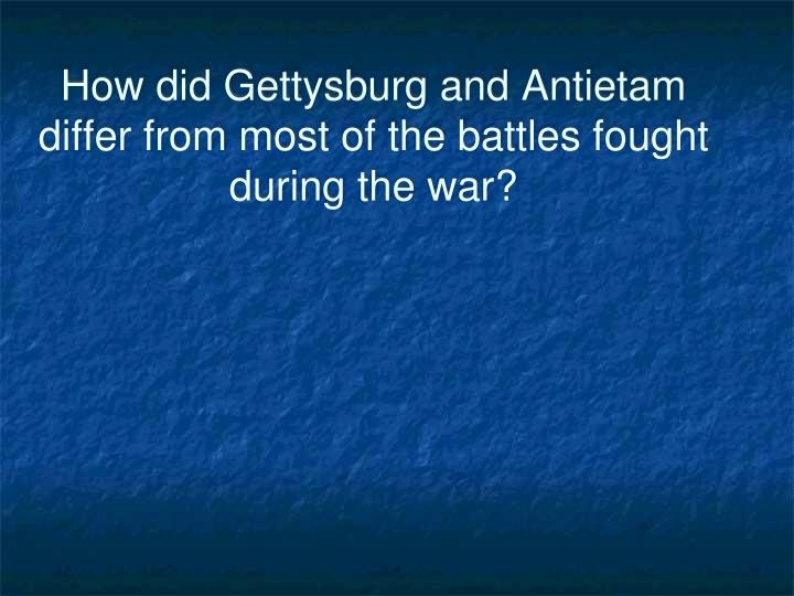 How did Gettysburg and Antietam differ from most of the battles fought during the war?