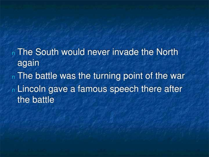 The South would never invade the North again