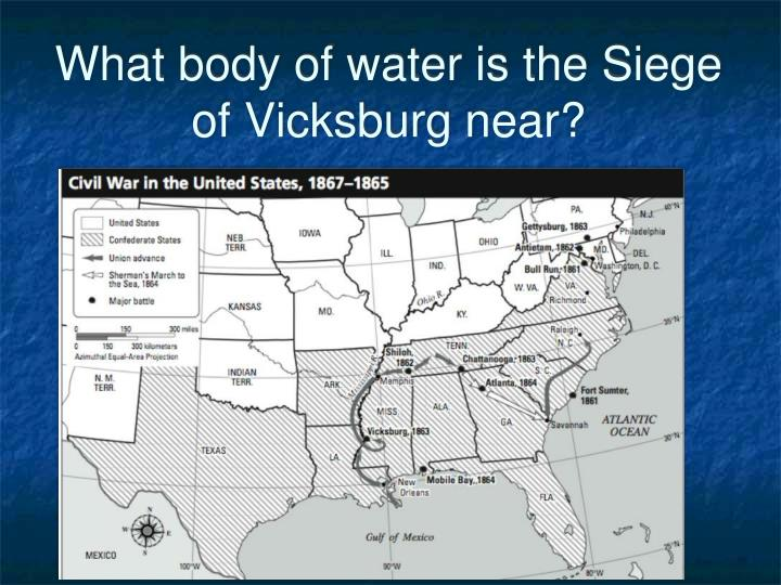 What body of water is the Siege of Vicksburg near?