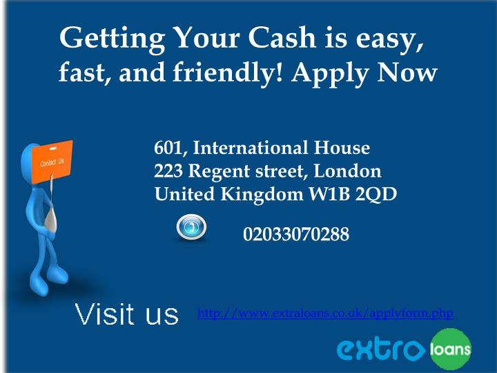 Getting Your Cash is easy,