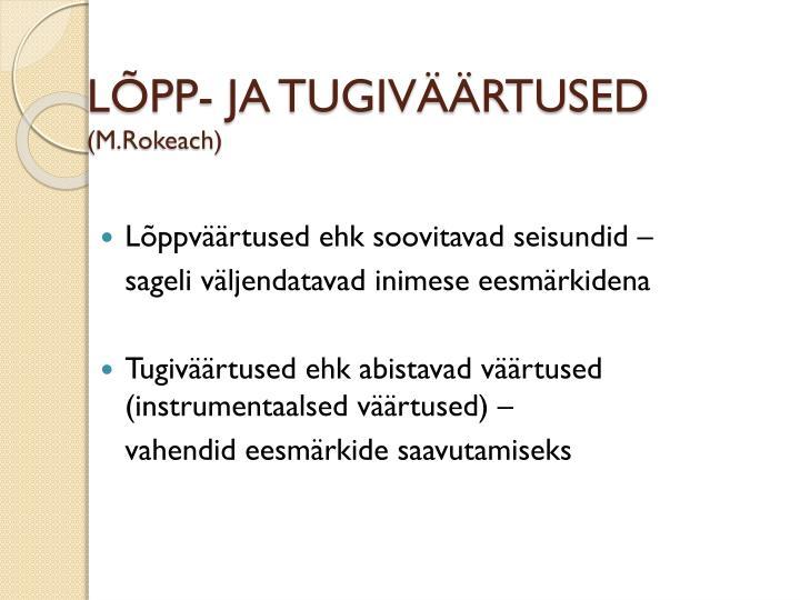 LÕPP- JA TUGIVÄÄRTUSED