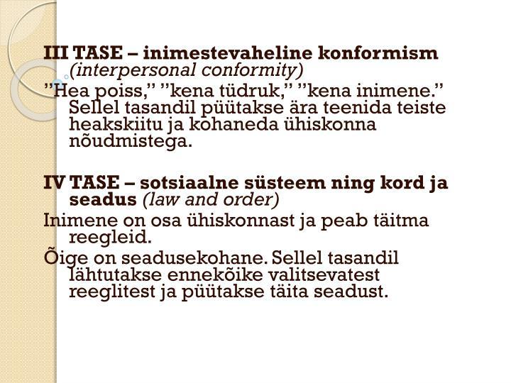III TASE – inimestevaheline konformism