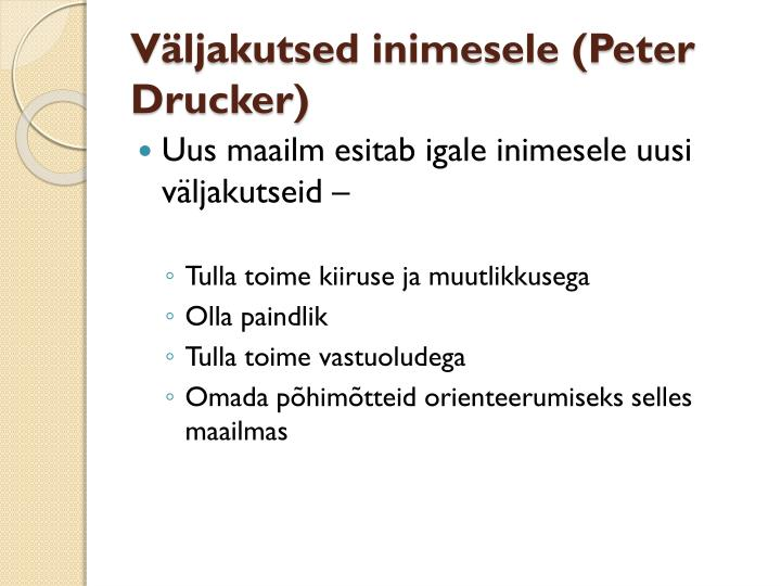 Väljakutsed inimesele (Peter Drucker)