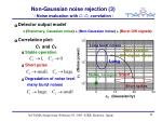non gaussian noise rejection 3 noise evaluation with c 1 c 2 correlation