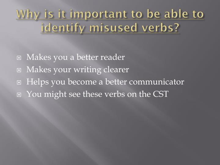 Why is it important to be able to identify misused verbs?