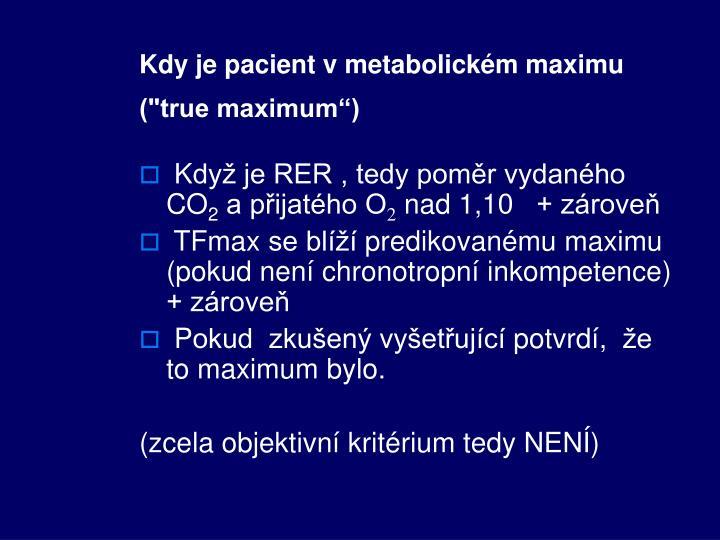 "Kdy je pacient v metabolickém maximu (""true maximum"")"