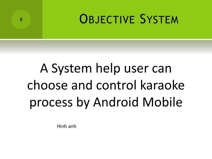 Objective System