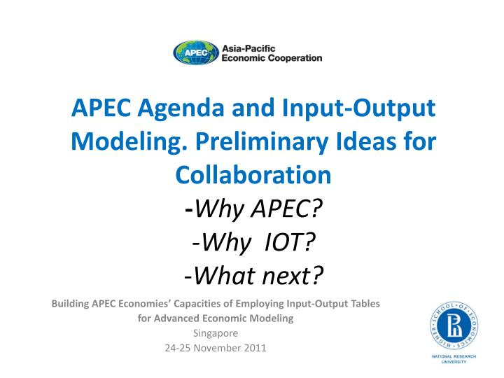 APEC Agenda and Input-Output Modeling. Preliminary Ideas for Collaboration