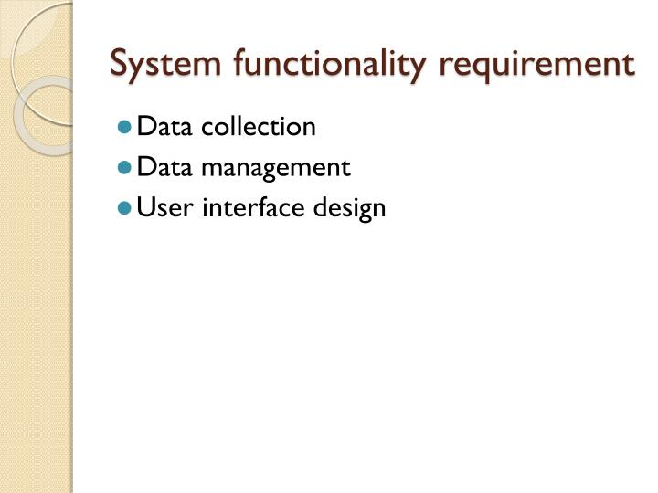 System functionality requirement