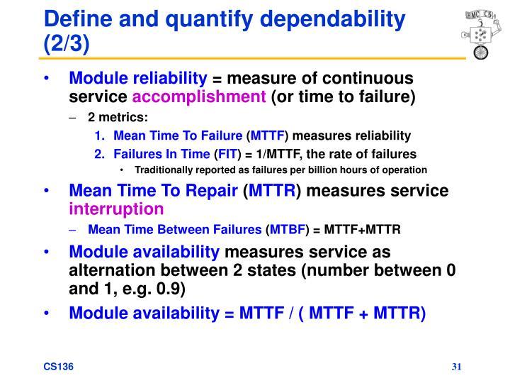 Define and quantify dependability (2/3)