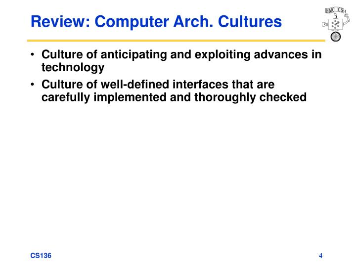 Review: Computer Arch. Cultures