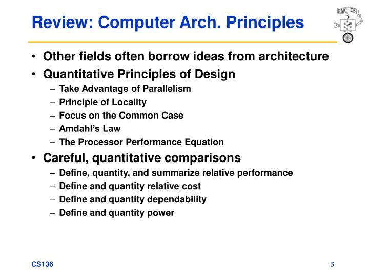 Review: Computer Arch. Principles