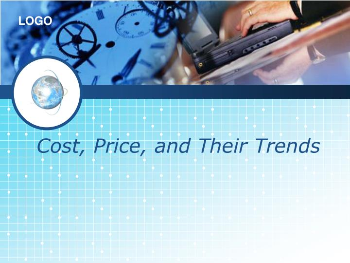 Cost, Price, and Their Trends