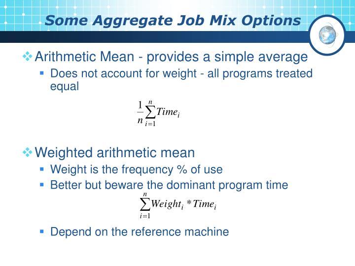 Some Aggregate Job Mix Options