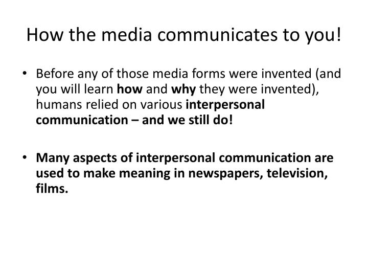 How the media communicates to you!