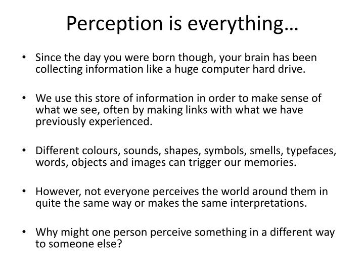 Perception is everything…