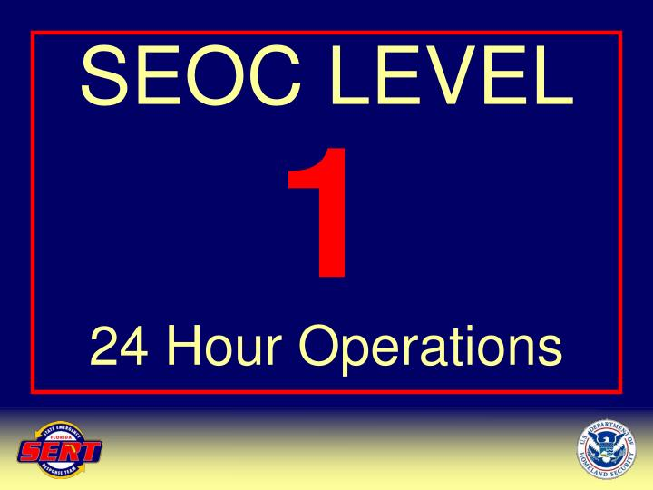 Seoc level 1 24 hour operations