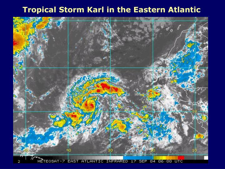 Tropical Storm Karl in the Eastern Atlantic