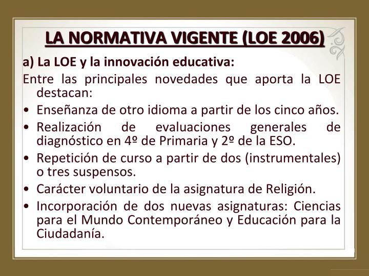 LA NORMATIVA VIGENTE (LOE 2006)