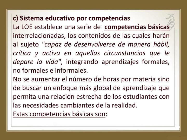 c) Sistema educativo por competencias