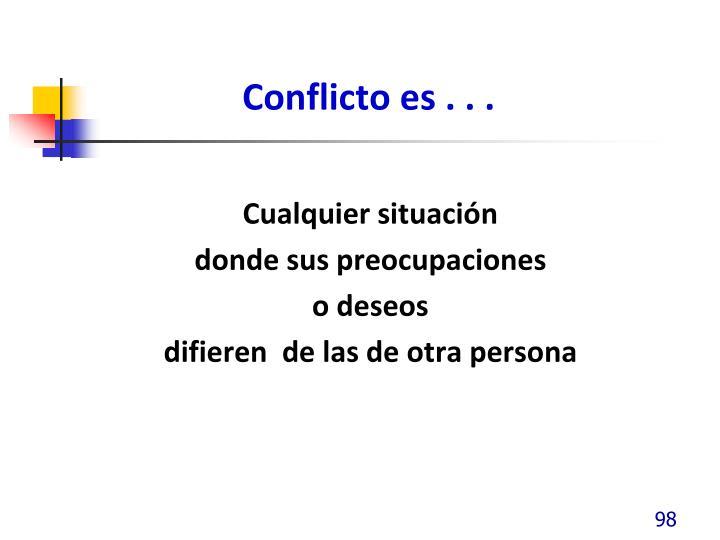 Conflicto es . . .