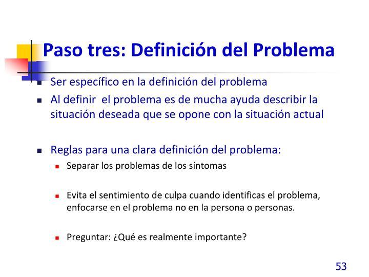 Paso tres: Definición del Problema
