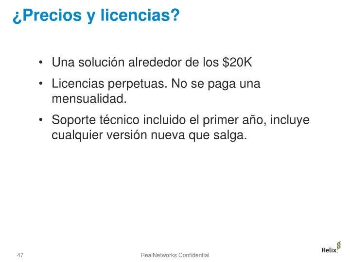 ¿Precios y licencias?