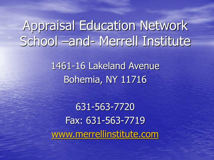 Appraisal Education Network School –and- Merrell Institute