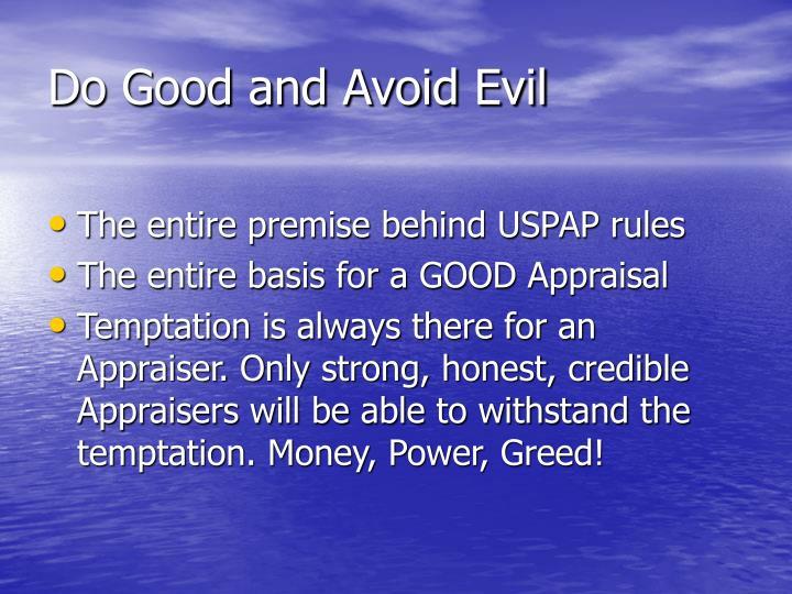 Do Good and Avoid Evil